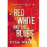Red, White, and the Blues (Chronos Origins Book 2)