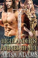 Highlander's Burned Heart: A Scottish Medieval Historical Romance (Highlands' Elements of Fate Book 1) Kindle Edition