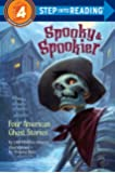 Spooky & Spookier: Four American Ghost Stories (Step into Reading)