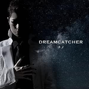 DREAMCATCHER (ナノver.)