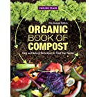 Organic Book of Compost: Easy and Natural Techniques to Feed Your Garden