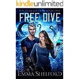 Free Dive: an ocean urban fantasy (Nautilus Legends Book 1)