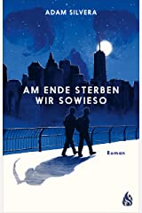 Am Ende sterben wir sowieso (German Edition) Kindle Edition
