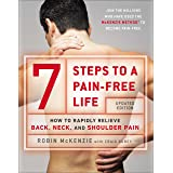 7 Steps to a Pain-Free Life: How to Rapidly Relieve Back, Neck and Shoulder Pain