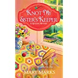 Knot My Sister's Keeper (A Quilting Mystery Book 6)