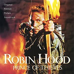 Robin Hood: Prince Of Thieves - Original Motion Picture Soundtrack