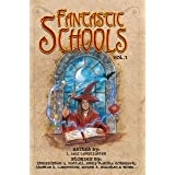 Fantastic Schools: Volume One (Fantastic Schools Anthologies Book 1)