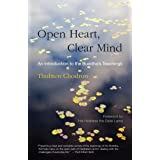 Open Heart Clear Mind: An Introduction to the Buddha's Teachings