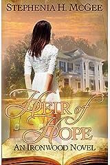 Heir of Hope: A Christian Time Split Novel (Ironwood Plantation Family Saga Book 2) Kindle Edition