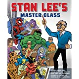 Stan Lee's Master Class: Lessons in Drawing, World-Building, Storytelling, Manga, and Digital Comics from the Legendary Co-cr