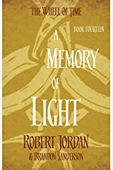 A Memory Of Light: Book 14 of the Wheel of Time Kindle Edition