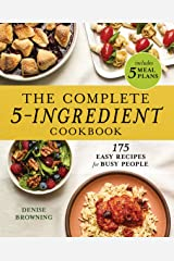 The Complete 5-Ingredient Cookbook: 175 Easy Recipes for Busy People Kindle Edition