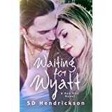 Waiting for Wyatt: A Coming of Age Love Story