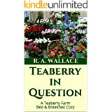 Teaberry in Question (A Teaberry Farm Bed & Breakfast Cozy Book 29)