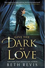 Give the Dark My Love Kindle Edition