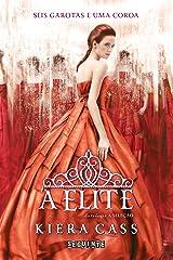 A elite (A Seleção Livro 2) (Portuguese Edition) Kindle Edition