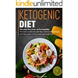 Ketogenic Diet: You only live once, so live healthy! The keto cookbook with the 150 horniest recipes and the guide to the mos