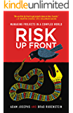 Risk Up Front: Managing Projects in a Complex World (English Edition)
