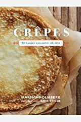 Crepes: 50 Savory and Sweet Recipes Kindle Edition
