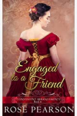Engaged to a Friend (Convenient Arrangements Book 6) Kindle Edition