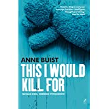 This I Would Kill For: Natalie King, Forensic Psychiatrist (Natalie King Series Book 3)
