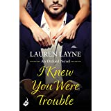 I Knew You Were Trouble: A sizzling rom-com from the author of The Prenup! (Oxford)