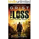The Loss: Post Apocalyptic Survival Fiction (Last Mayor Book 4)