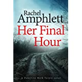 Her Final Hour: A gripping murder mystery (Detective Mark Turpin Book 2)