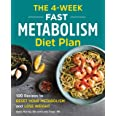4-Week Fast Metabolism Diet Plan: 100 Recipes to Reset Your Metabolism and Lose Weight