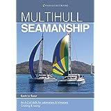Multihull Seamanship: An A-Z of skills for catamarans & trimarans / cruising & racing (Skipper's Library Book 3)