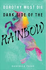 Dark Side of the Rainbow (Dorothy Must Die Novella Book 8) Kindle Edition