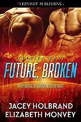 Future, Broken (Project Mars Book 1) Kindle Edition
