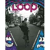 LOOP Magazine - ループ マガジン - Vol.26 (サンエイムック)
