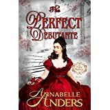The Perfect Debutante: Regency Romance (The Perfect Regency Series Book 1)