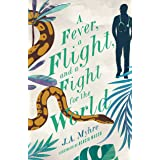 A Fever, a Flight, and a Fight for the World (The Rwendigo Tales, Book 4)