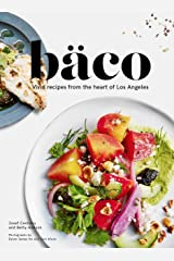 Bäco: Vivid Recipes from the Heart of Los Angeles Kindle Edition