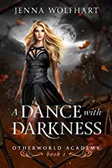 A Dance with Darkness (Otherworld Academy Book 1) Kindle Edition