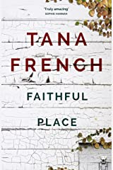 Faithful Place: Dublin Murder Squad: 3 (Dublin Murder Squad series) Kindle Edition