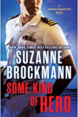 Some Kind of Hero: A Troubleshooters Novel (Troubleshooters Book 19) Kindle Edition