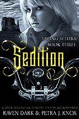 Sedition: Saving Setora (Book Three) (Dark Dystopian Reverse Harem MC Romance) Kindle Edition