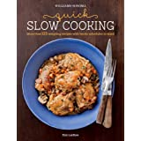 Quick Slow Cooking: More Than 125 Tempting Recipes with Hectic Schedules in Mind (Williams-Sonoma)