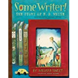 Some Writer! The Story of E B White