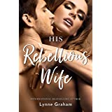 His Rebellious Wife (The Legacies of Powerful Men Book 2)