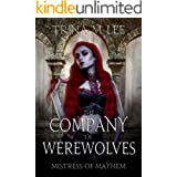 The Company of Werewolves (Mistress of Mayhem Book 3)