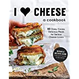 I Heart Cheese: A Cookbook: 60 Ooey, Gooey, Delicious Meals for Serious Cheese Lovers