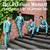 This Precious Moment-Last Live at STB139-