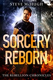 Sorcery Reborn (The Rebellion Chronicles Book 1)