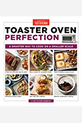 Toaster Oven Perfection: A Smarter Way to Cook on a Smaller Scale Kindle Edition