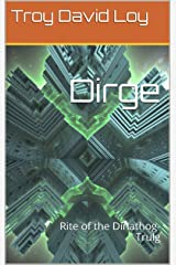 Dirge: Rite of the Dinathog-Trulg (English Edition) Kindle版