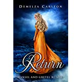 Return: Hansel and Gretel Retold (Romance a Medieval Fairytale)